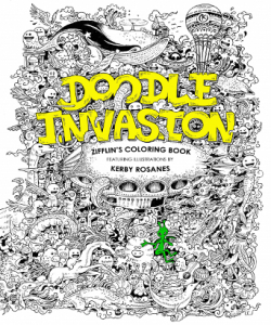 Doodle Invasion Zifflins Coloring Book By Zifflin Illustrated Kerby Rosanes
