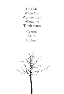 Cover of Call Me When You Want to Talk About the Tombstones