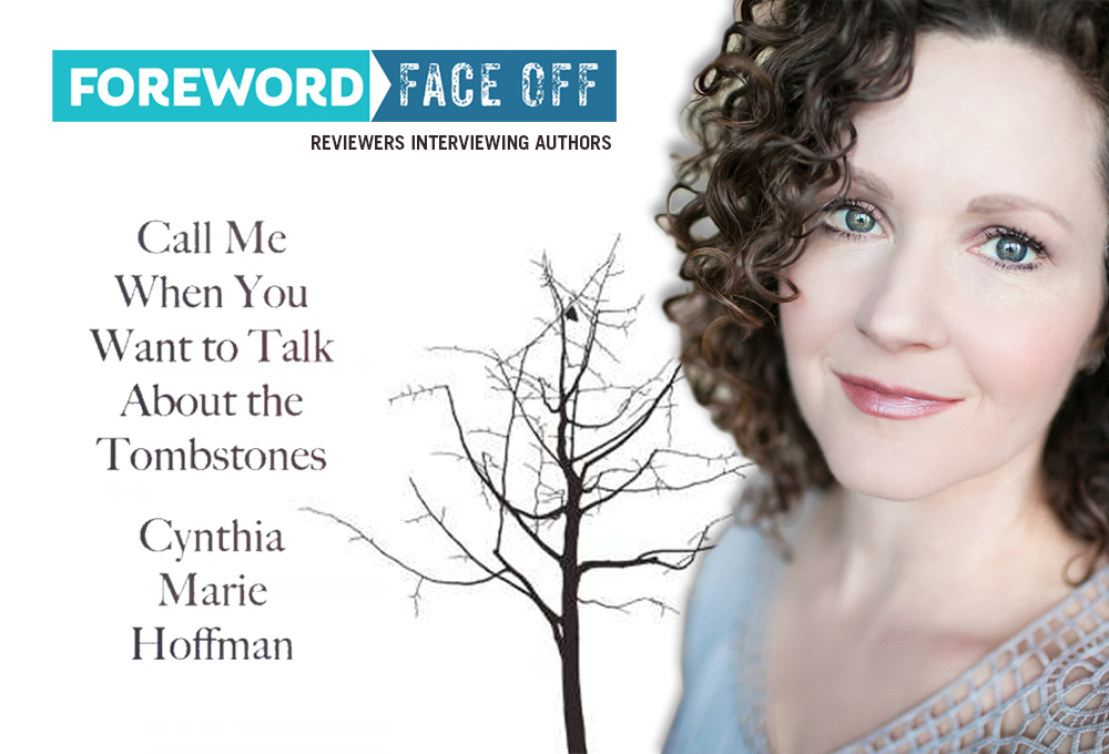 Image of Cynthia Marie Hoffman and cover of Call Me When You Want to Talk About the Tombstones