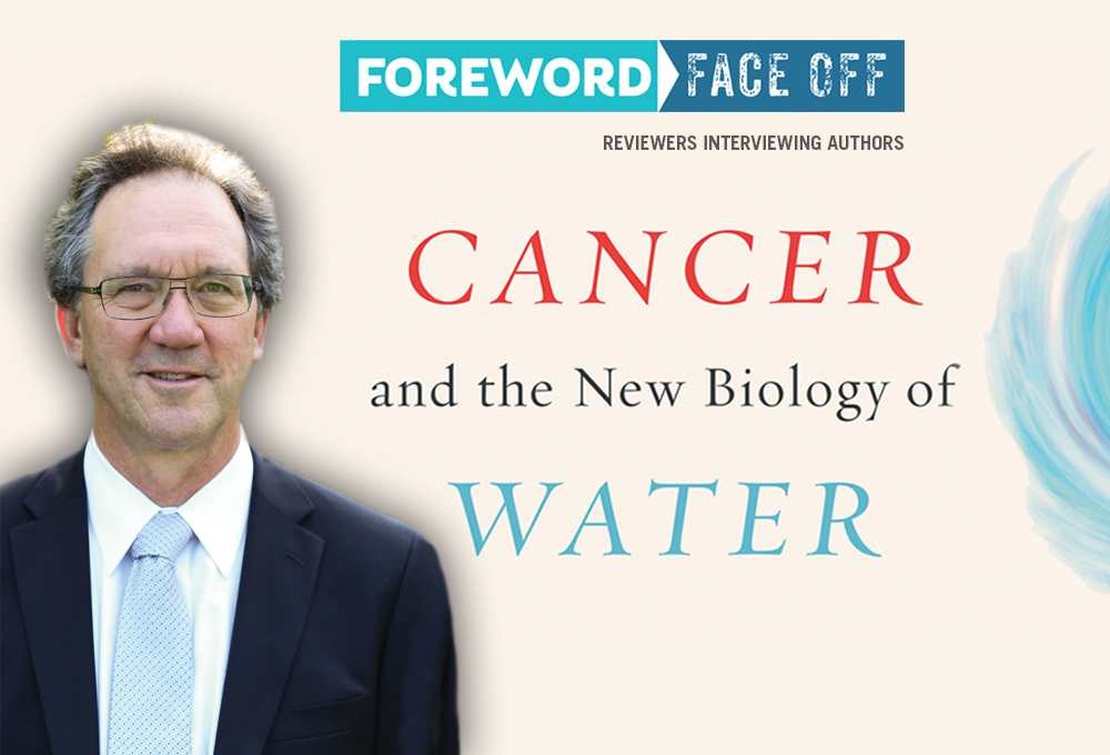 Cancer and the New Biology of Water author Thomas Cowan, MD