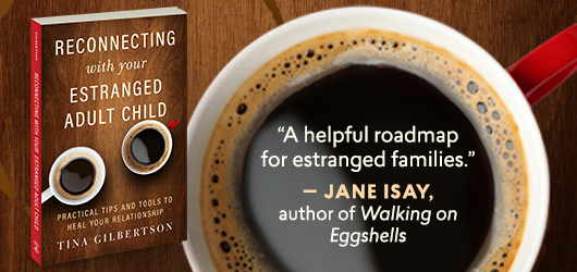 """A helpful roadmap for estranged families."" Jane Isay, author of Walking on Eggshells"