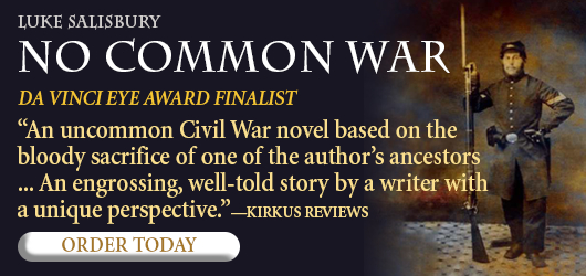 """No Common War DaVinci Eye Award Finalist """"Beautifully written. No Common War ranks as one of the best war novels in decades""""-Foreword Reviews Order Today"""