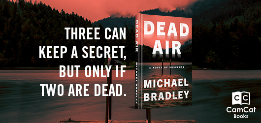 Dead Air-Michael Bradlet-Three can keep a secret, but only if two are dead.