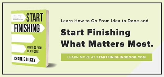Learn how to go from idea to done and Start Finishing what matters most. Learn more at startfinishing.com