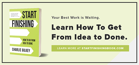 Your best work is waiting. Learn how to get from idea to done. Learn more at startfinishing.com