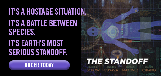 It's a hostage situation. It's a battle between species. It's Earth's mostserious Standoff. ORDER ALL TODAY