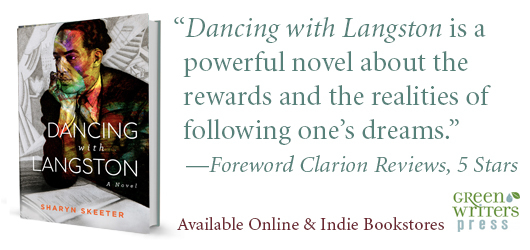 """""""Dancing with Langston is a powerful novel about the rewards and the realities of following one's dreams."""" Foreword Clarion Reviews 5 stars Available online & Indies bookstores Green Writers Press"""
