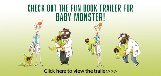Check out the fun book trailer for Baby Monster! Click here to view the trailer >>>