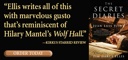 """""""Ellis writes all of this with marvelous gusto that's reminiscent of Hilary Mantel's Wolf Hall"""" Kirkus Starred Review Order Today"""