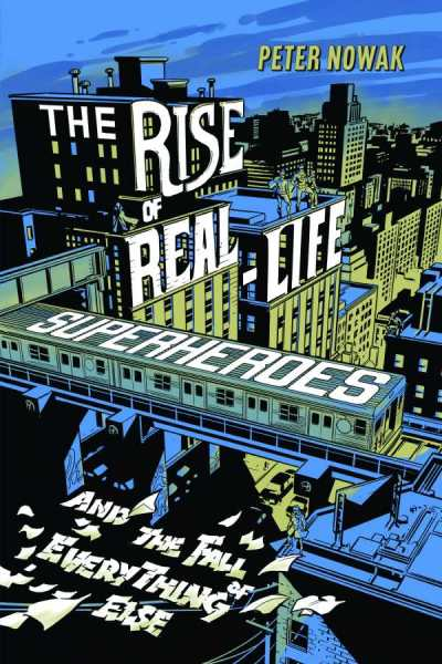 The Rise of Real-Life Superheroes cover