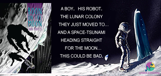 A boy. His robot. The lunar colony they just moved to. And a space-tsunami heading straight for the moon. This could be bad. Notable Publishing