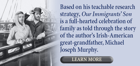 Based on his teachable research strategy, Our Immigrants' Son is a full-hearted celebration of family as told through the story of the author's Irish-American great-grandfather, Michael Joseph Murphy Learn More