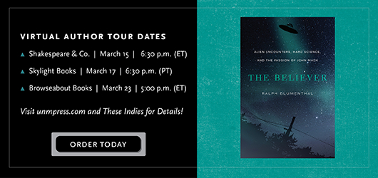 Virtual author tour dates-Shakespeare & Co, March 15 6:30 PM ET, Skylight Books, March 17, 6:30 PM PT Browseabout Books, March 23, 5:00 PM ET Visit unmpress.com and These Indies for details! Order Today The Believer