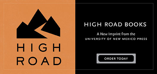 High Road Books A new imprint from University of New Mexico Press Order Today