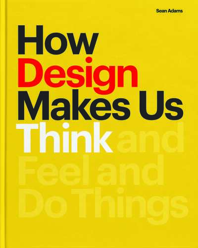How Design Makes Us Think cover