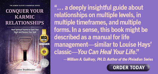"""Conquer Your Karmic Relationships """"…a deeply insightful guide about relationships on multiple levels, in multiple timeframes, and multiple forms. In a sense, this book might be described as a manual for life management - Similar to Louise Hay's classic You Can Heal Your Life."""" William Guillory Ph.D. Author of Pleiadian Series Order Today"""