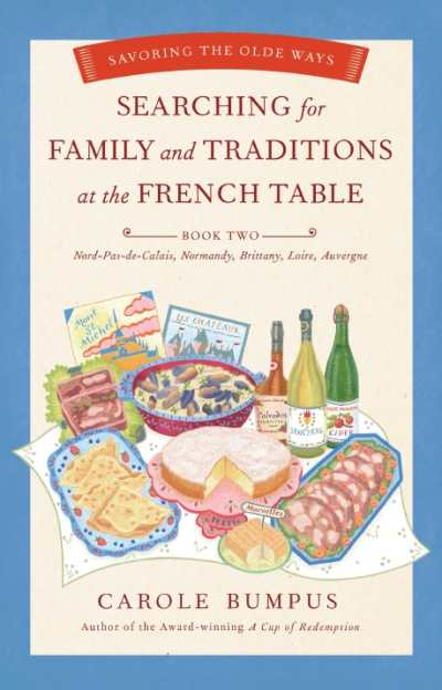 Searching for Family & Traditions at the French Table