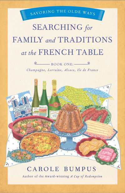Searching for Family & Traditions at the French Table Book One