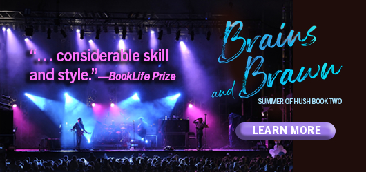 """""""…considerable skill and style."""" BookLife Prize Brains and Brawn Summer of Hush Book Two Learn More"""