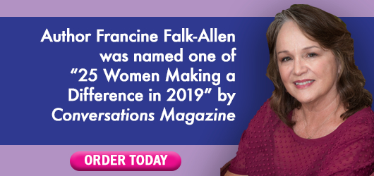 """Author Francine Falk-Allen was named on of """"25 Women Making a Difference in 2019"""" by Conversations Magazine Order Today"""