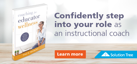 Coaching for Educator Wellness-Confidently step into your role as an instructional coach - Learn More Solution Tree