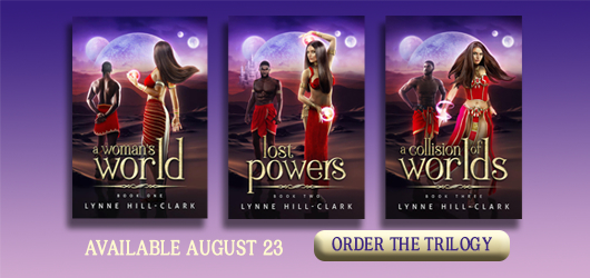 A Woman's World Lost Powers A Collision of Worlds Available August 23 Order the Trilogy