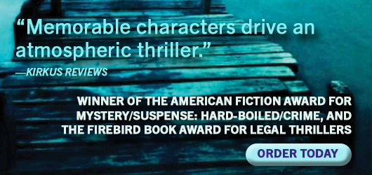 """""""Memorable characters drive an atmospheric thriller."""" Kirkus Reviews Winner of the American Fiction Award for Mystery/Suspense: Hard-Boiled Crime, and the Firebird Book Award for Legal Thrillers Order Today"""