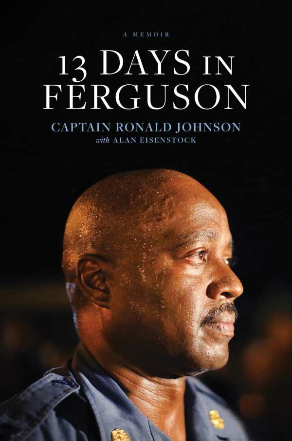 Review of 13 Days in Ferguson (9781496416575) — Foreword Reviews