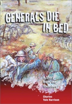 generals die in bed notes He published generals die in bed, the most critically and commercially   september 1917 – notes indicate that harrison was hospitalized.