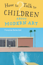 How to Talk to Children About Modern Art Cover