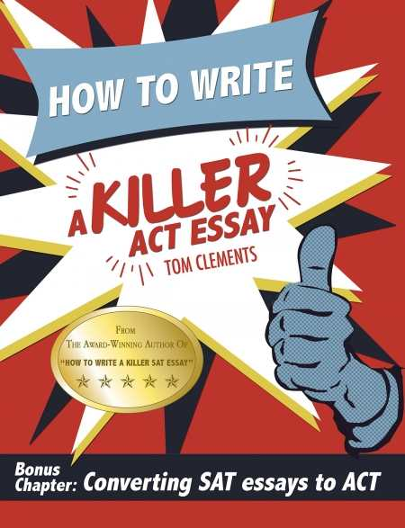 review of how to write a killer act essay  how to write a killer act essay