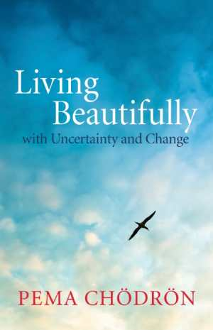 Living Beautifully with Uncertainty and Change Cover