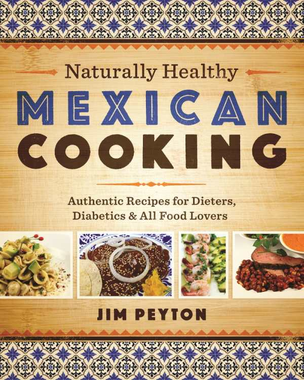 Review of naturally healthy mexican cooking 9780292745490 review of naturally healthy mexican cooking 9780292745490 foreword reviews forumfinder Gallery