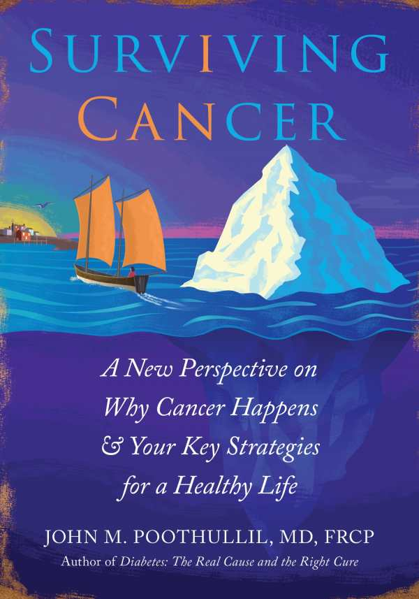 surviving cancer a new perspective on why cancer happens your key strategies for a healthy life