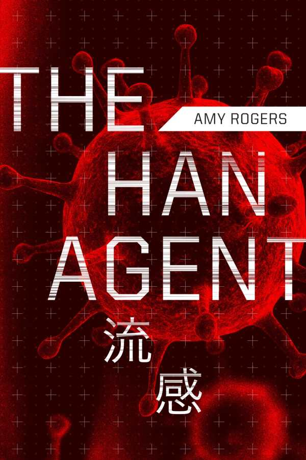 Review of The Han Agent (9781940419152) — Foreword Reviews