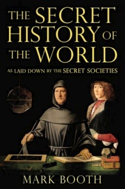 Review of The Secret History of the World (9781590200315) — Foreword