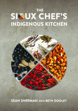 Image of The Sioux Chef's Indigenous Kitchen