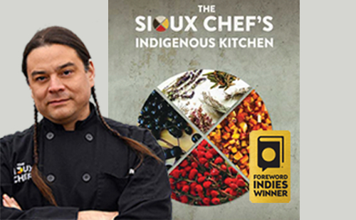 Photo of the author of The Sioux Chef's Indigenous Kitchen, a 2017 INDIES Editor's Choice Prize Winner, with the book's cover image in the background.